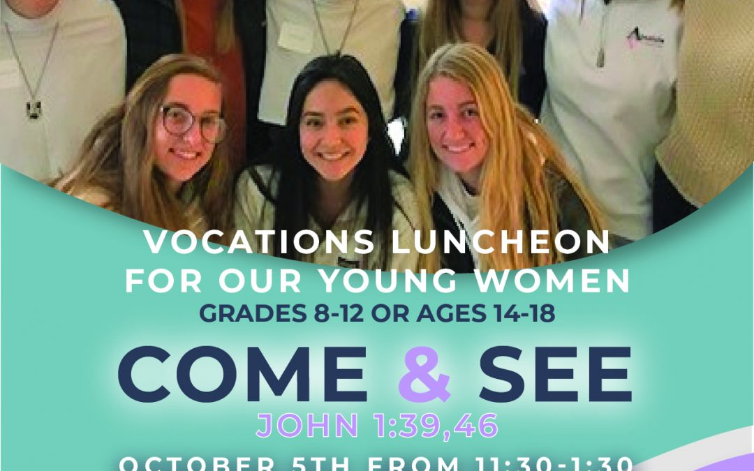 Come and See!  Vocation Luncheons for Young Men and Women!